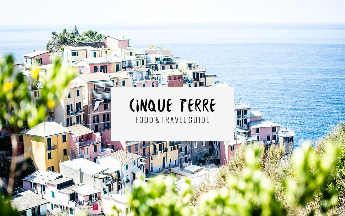 Cinque Terre Food & Travel Guide | chestnutandsage.de