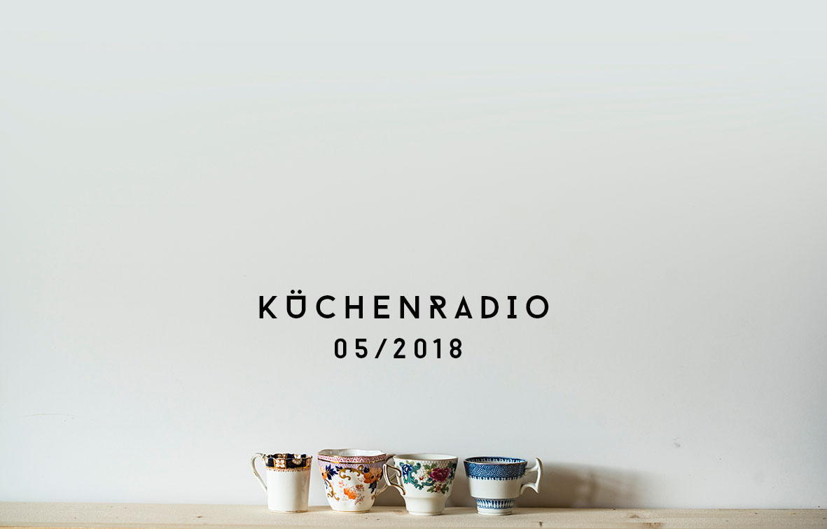 Küchenradio 05/2018 | Fotografin: Joanna Kosinska